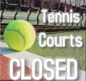Tennis Courts Closed