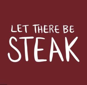Let There Be Steak